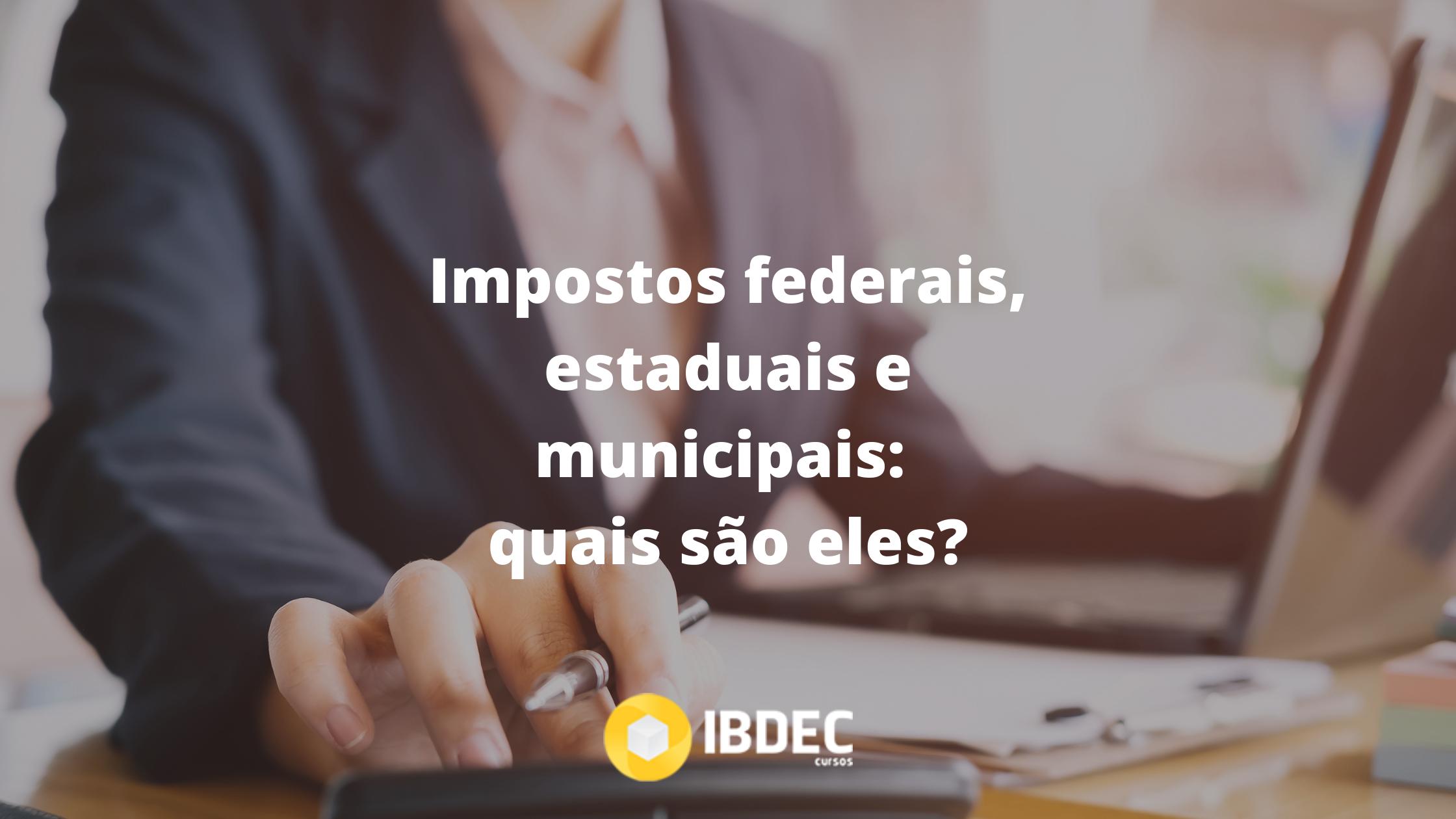 impostos-federais-estaduais-municipais